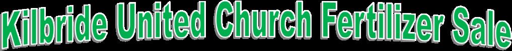 Kilbride United Church Fertilizer Sale